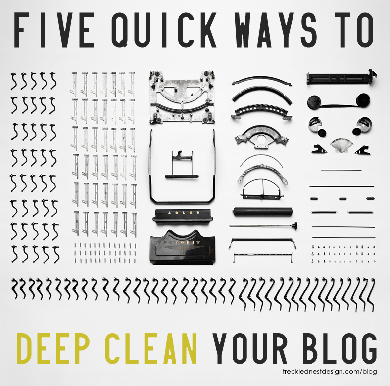 Five quick ways to deep clean your blog  (including a free way to get user feedback on your blog, and the big mistake you could make in your bio!)