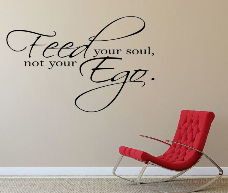 Muursticker tekst woonkamer Feed your soul, not your Ego ...