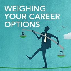 The best way to weigh potential career options
