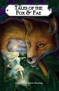 """Volume 2: The Fox & Fae - it's coming and my tale """"A Cackling Fart"""" is in it."""