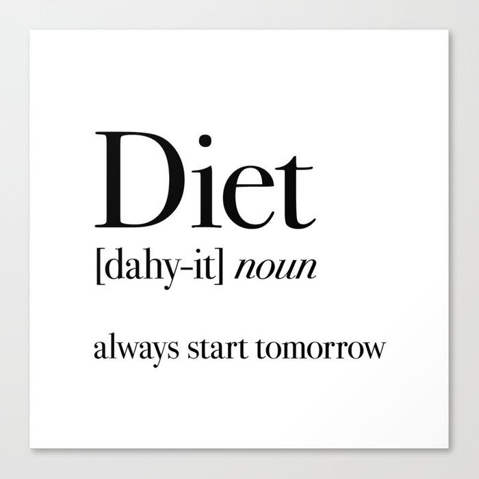 Diet always start tomorrow Canvas Print by moondoodesign