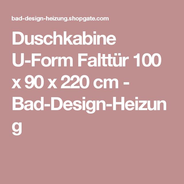 Bad Design Heizung duschkabine u form falttür 100 x 90 x 220 cm bad design heizung