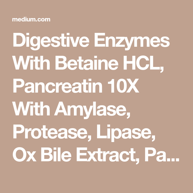 Digestive Enzymes With Ox Bile, Betaine HCL, Lipase & Pepsin