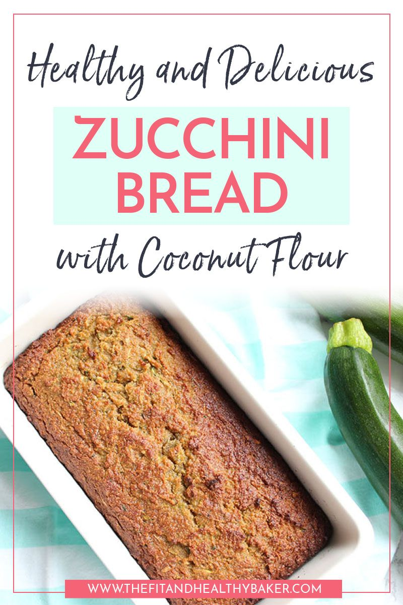 Healthy And Delicious Zucchini Bread With Coconut Flour The Fit And Healthy Baker Recipe Coconut Flour Bread Coconut Flour Coconut Recipes