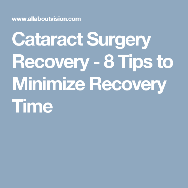 8 Ways To Minimize Cataract Surgery Recovery Time Health Issues