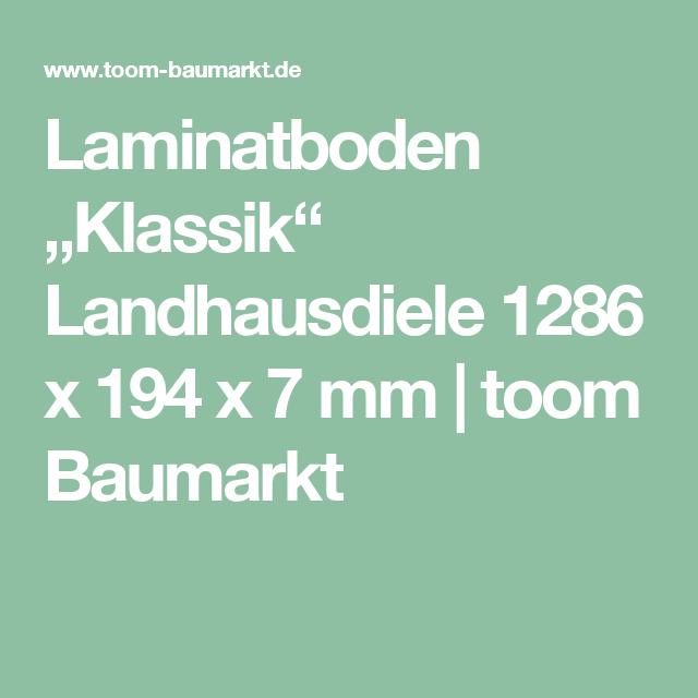 Laminatboden Klassik Landhausdiele 1286 X 194 X 7 Mm Toom Baumarkt Laminatboden Landhausdiele Toom Baumarkt