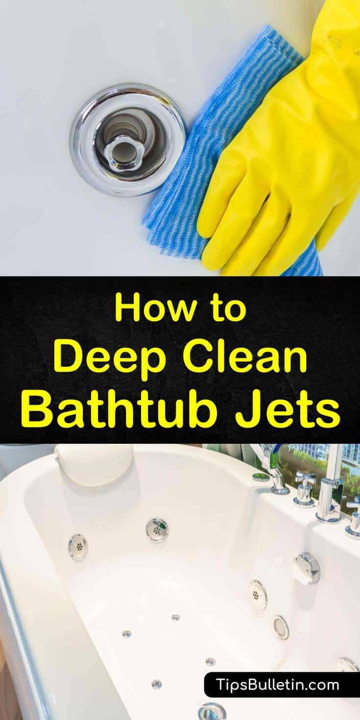6 fast ways to deep clean bathtub jets clean bathtub