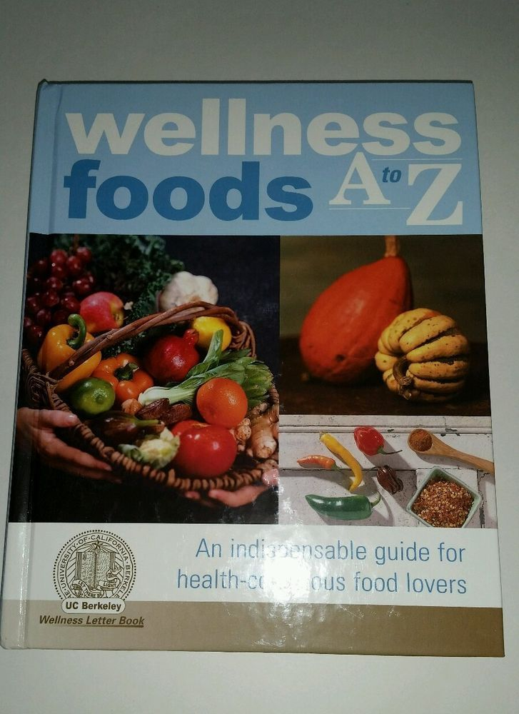 Wellness foods a to z an indispensable guide for health conscious wellness foods a to z an indispensable guide for health conscious food lovers forumfinder Gallery