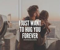 I Just Want To Hug You Forever Love Quotes Love Quotes Love Quotes