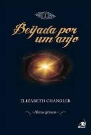 Beijada Por Um Anjo Vol 3 Almas Gemeas Elizabeth Chandler
