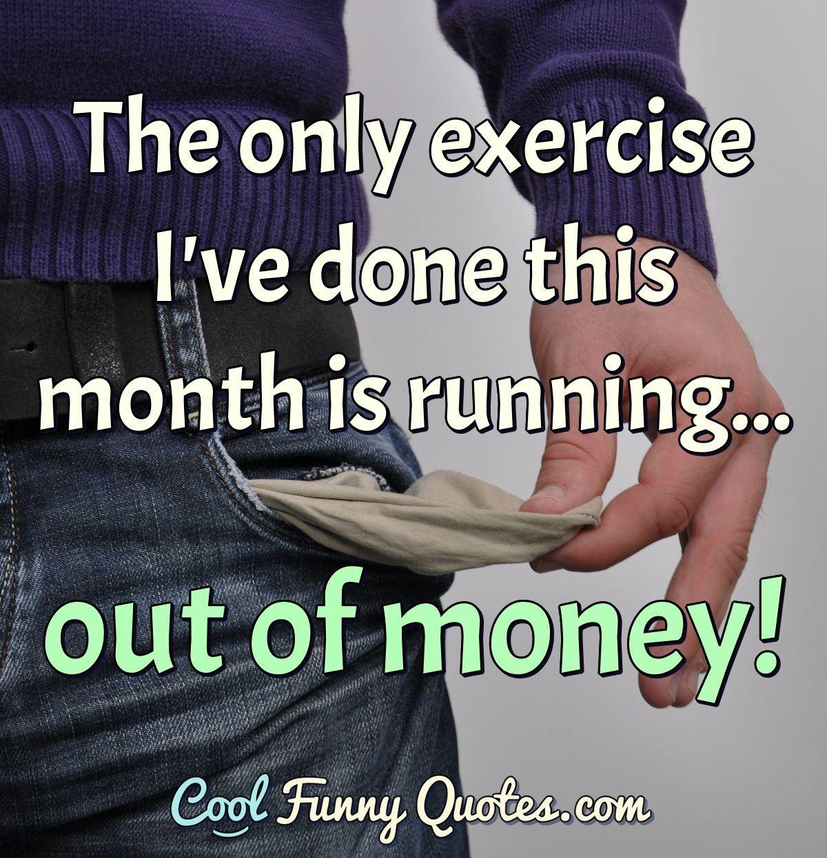 Funny Quote Money Quotes Funny Funny Quotes Money Quotes