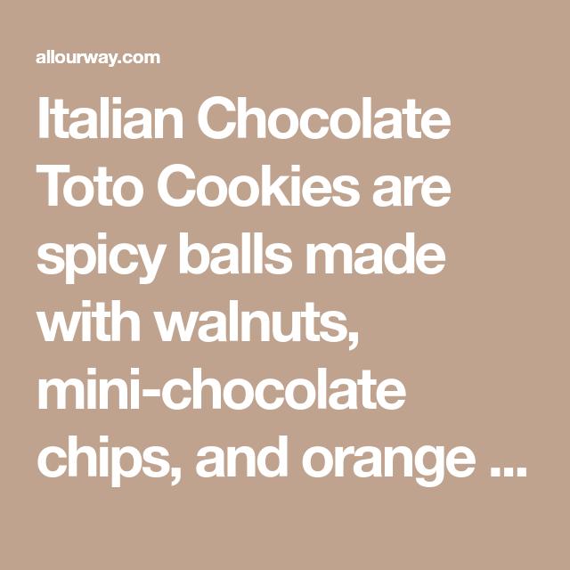 Italian Chocolate Toto Cookies  Traditional Christmas Treat