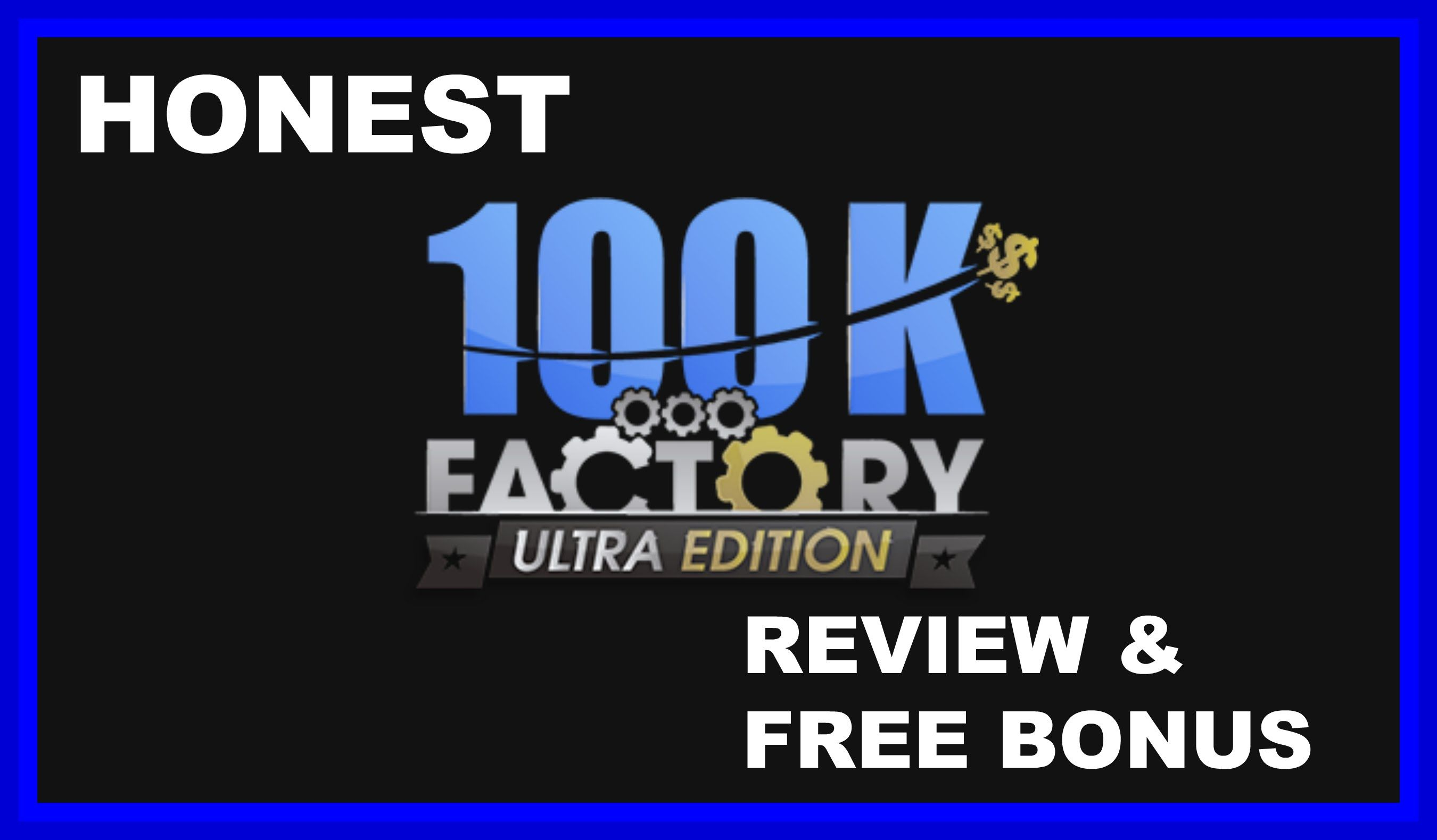 100K Factory Ultra Edition Review 100K Factory Ultra Edition Review and Bonus Tutorial; Get my Full 100K Factory Review and FREE BONUS https://youtu.be/iauBRNPE-i8