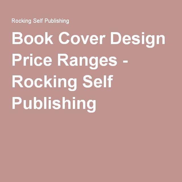 Book Cover Design Price Ranges - Rocking Self Publishing