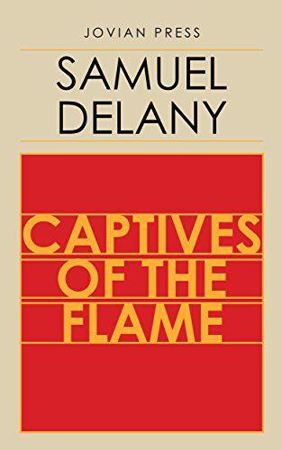 Captives of the Flame by Samuel Delany https://www.amazon.com/dp/B01N1MPD8O/ref=cm_sw_r_pi_dp_x_efXqyb0BKRJTY