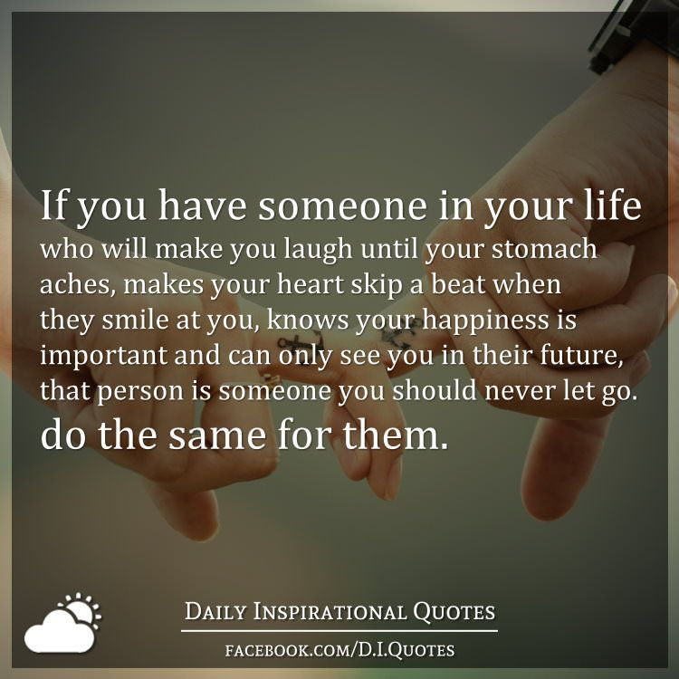 If You Have Someone In Your Life Who Will Make You Laugh