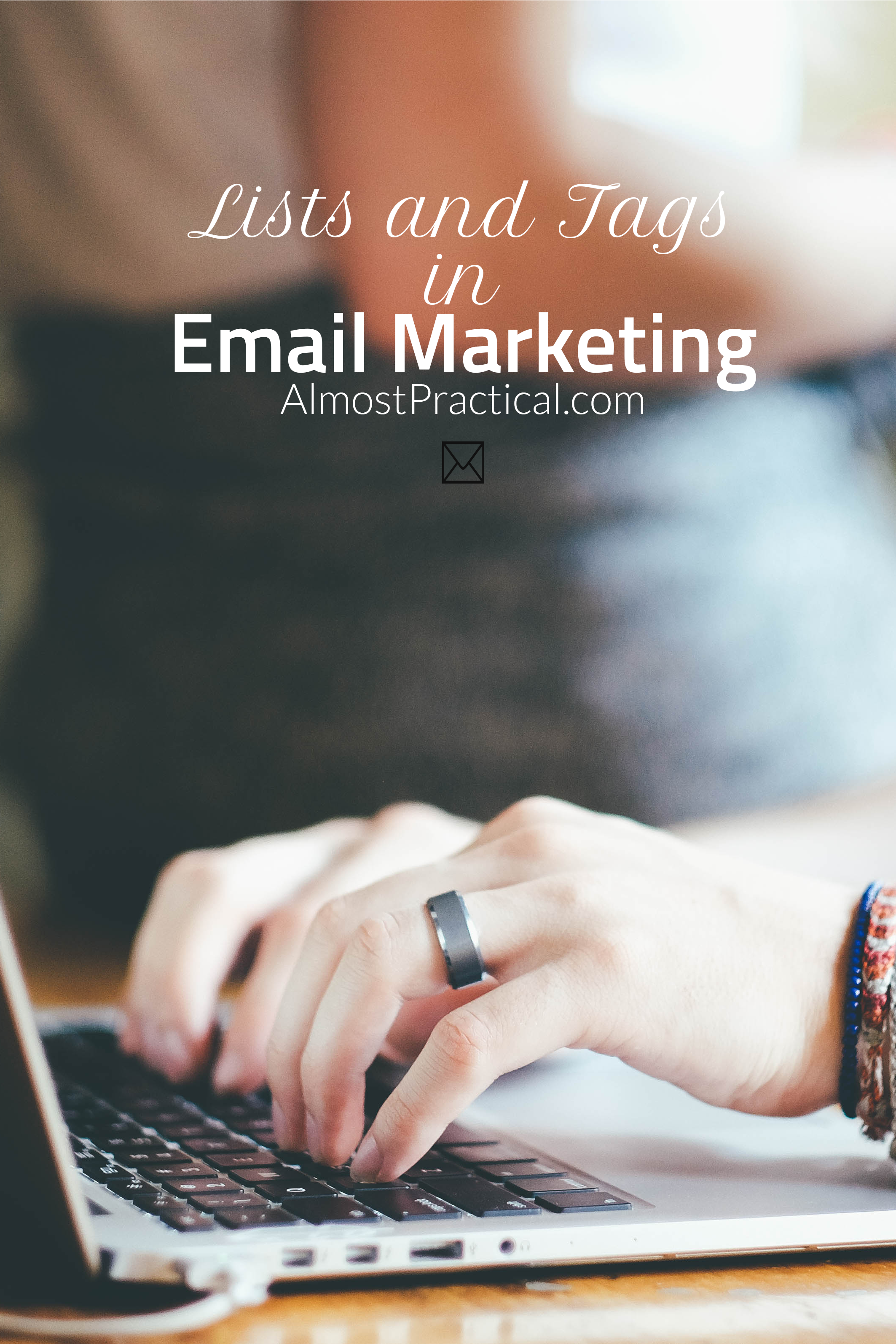 Lists and Tags in Email Marketing - A Powerful Marketing Tool ...