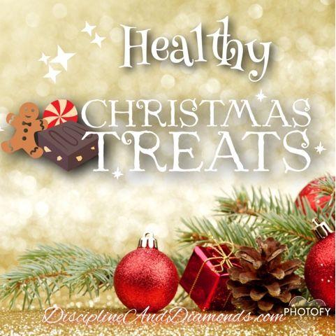 Discipline and Diamonds: Healthy holiday treats