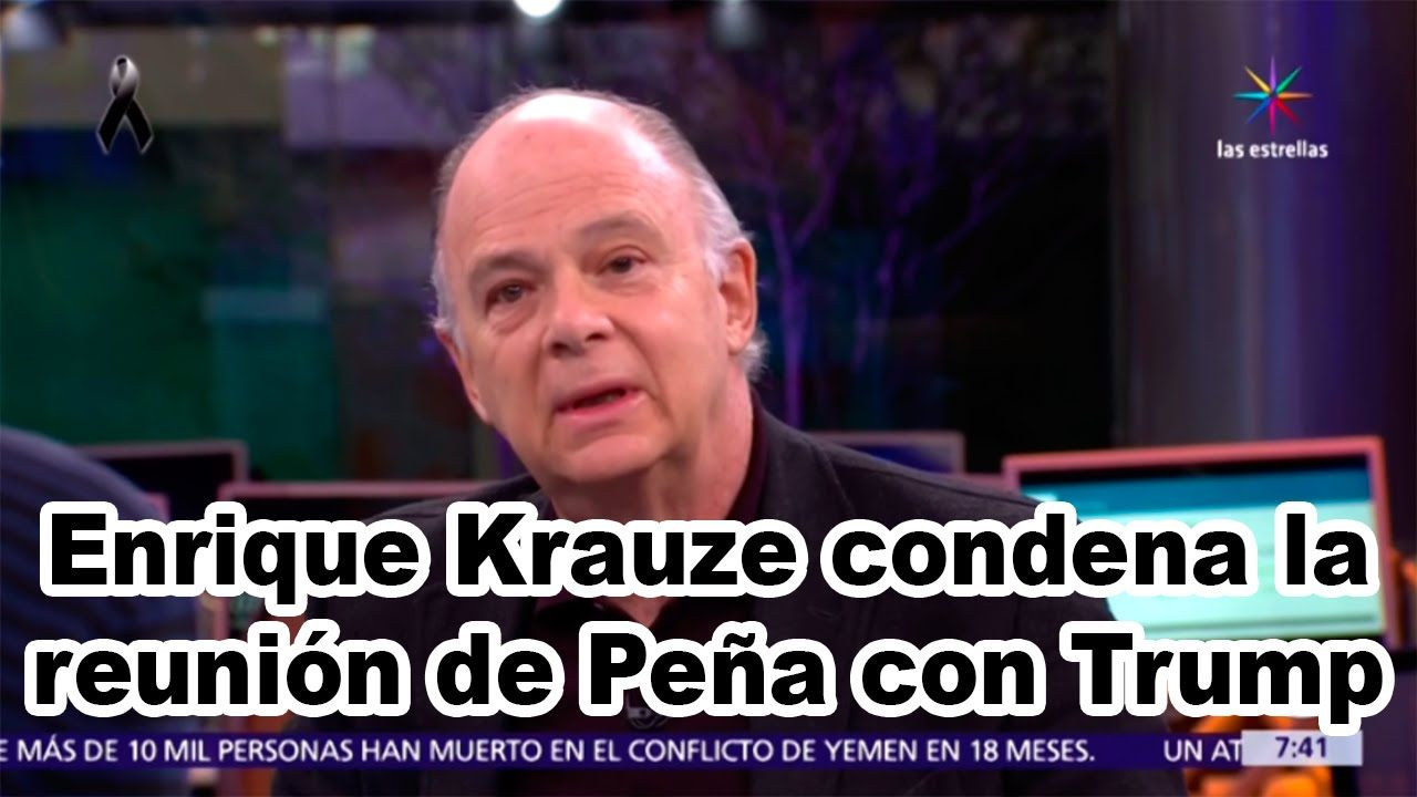 Enrique Krauze condena la reunión de Peña con Trump.