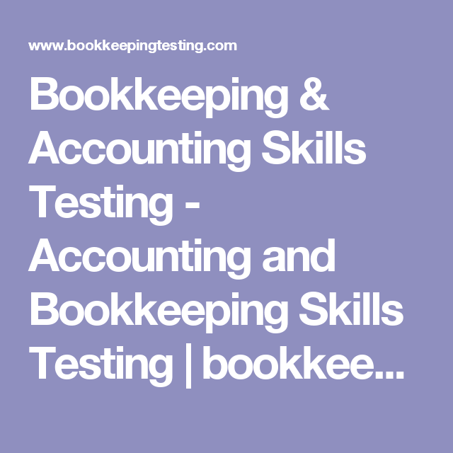 Bookkeeping & Accounting Skills Testing - Accounting and Bookkeeping Skills Testing | bookkeepingtesting.com