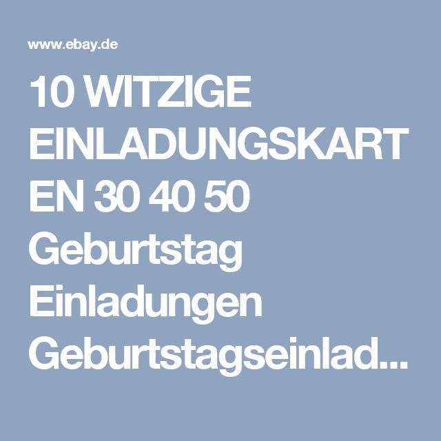 10 WITZIGE EINLADUNGSKARTEN 30 40 50 Geburtstag Einladungen