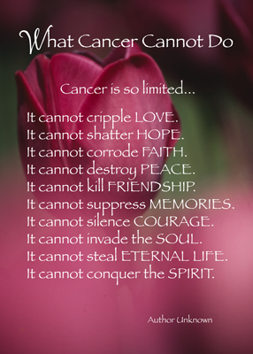 What Cancer Cannot Do Cards By Sandra Rose Cancer Inspiration