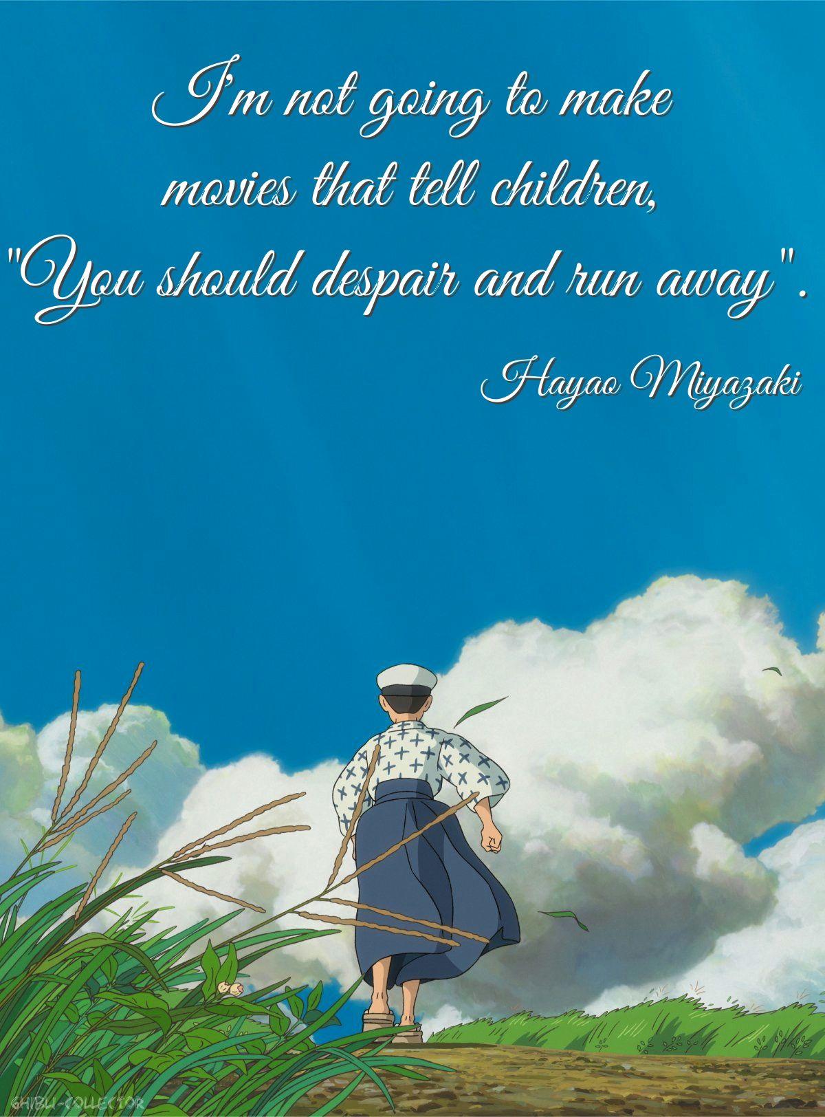 Hayao Miyazaki (With images) Studio ghibli quotes