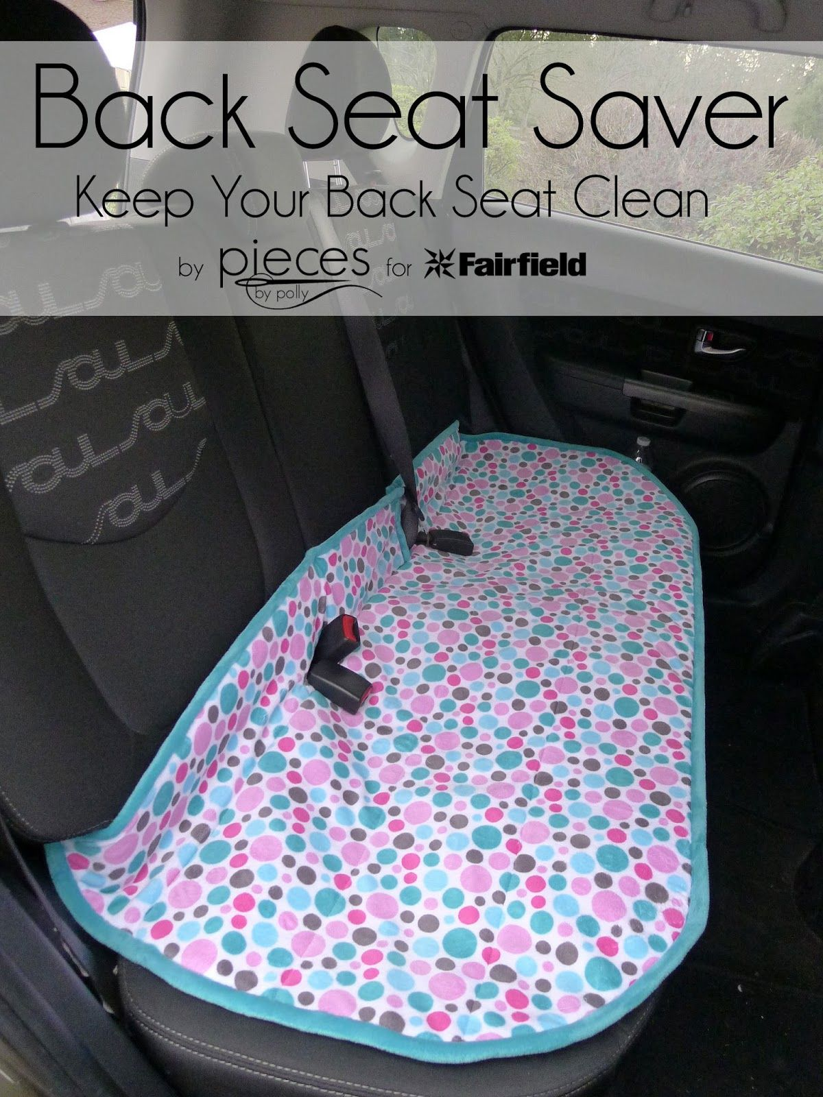 Pieces by Polly: Back Seat Saver - Keep Your Car Seat Clean - Life Hack #sewingprojects