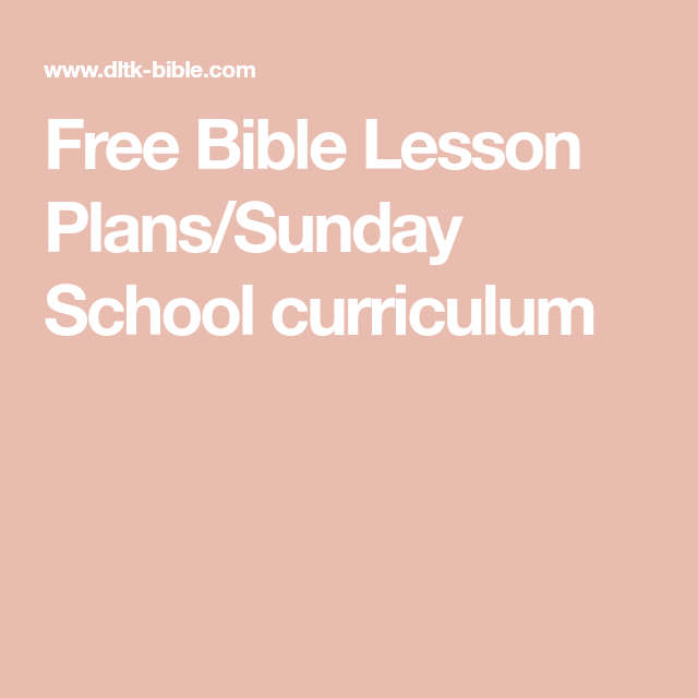 Free Bible Lesson Plans/Sunday School curriculum | Sunday