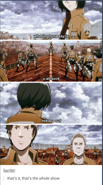 Literally the entire plot of Attack on Titan