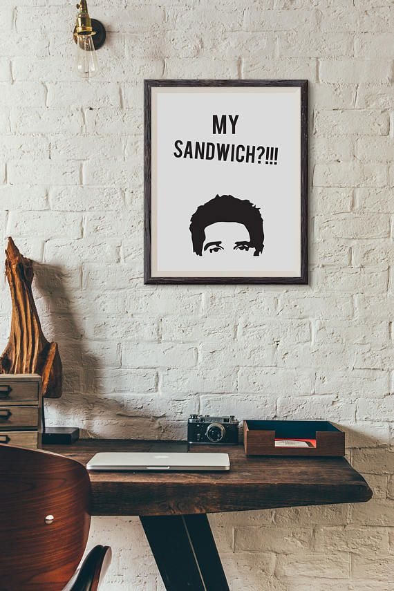Ross Geller - My Sandwich?!!! : Wall Decor Typography Print Funny Quote Poster