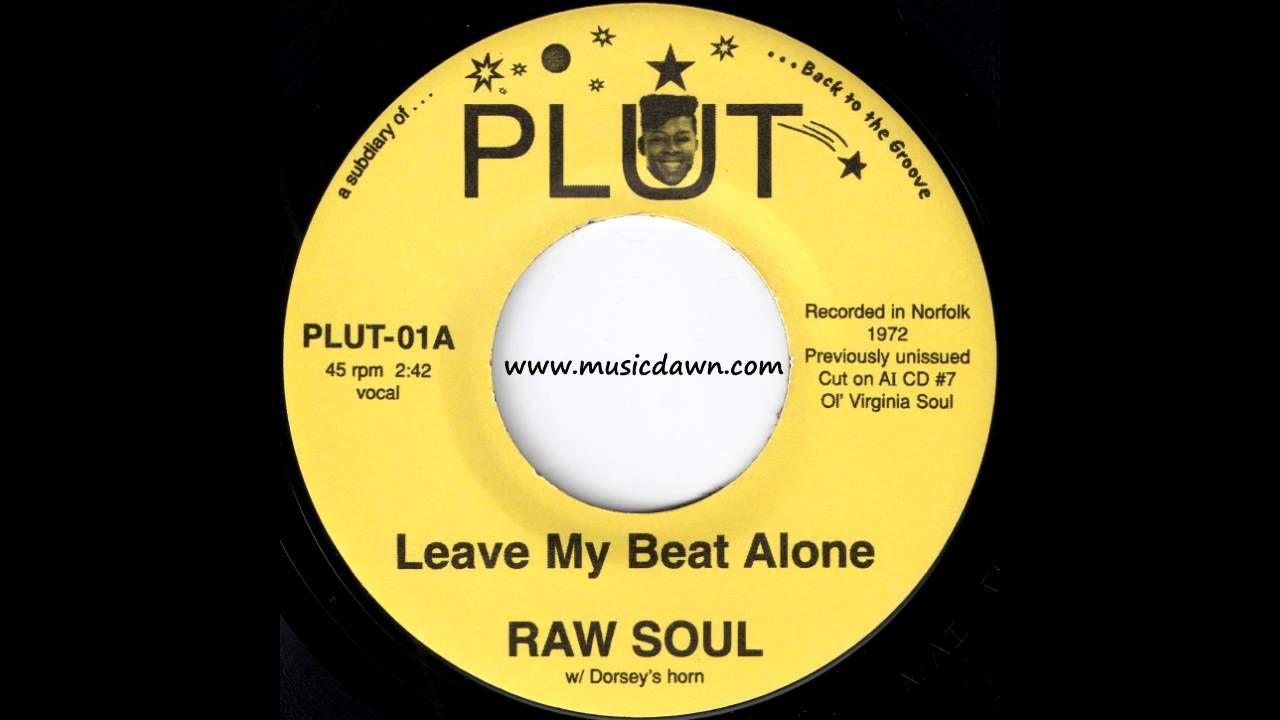 Raw Soul - Leave My Beat Alone [Plut] 1972 Norfolk Deep Funk 45