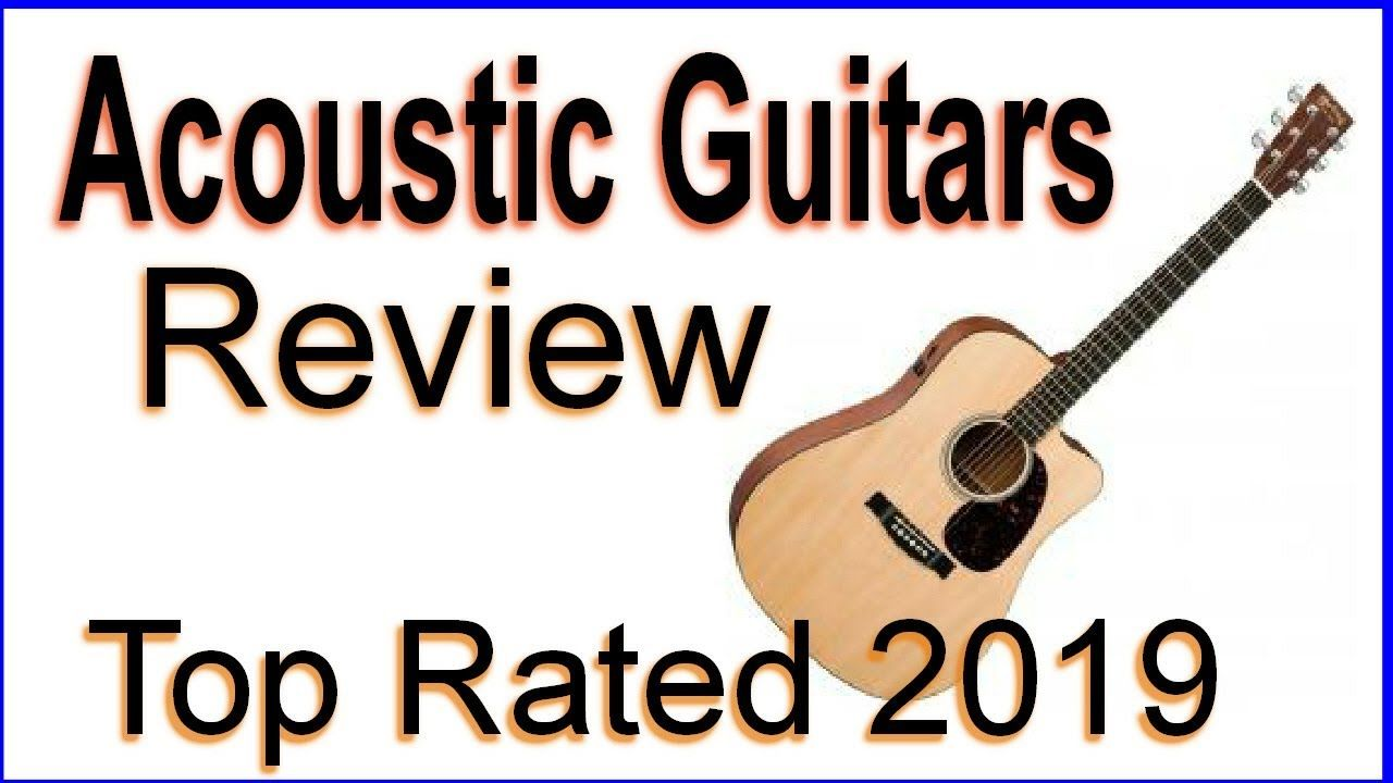 Acoustic Guitar Review 2019 Highest Rated Best Acoustic Guitars 2019 Guitar Reviews Guitar Acoustic Guitar