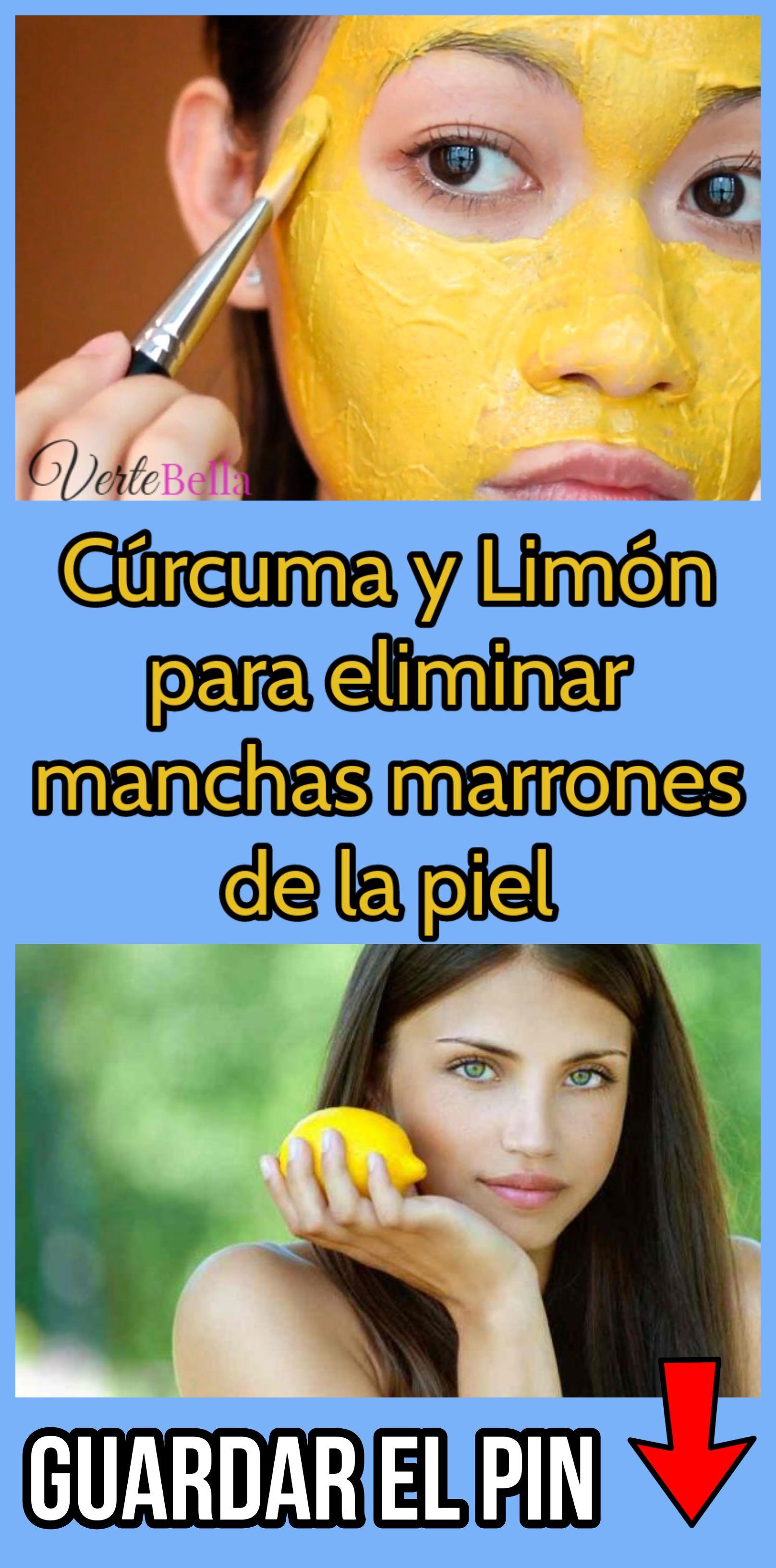 Cúrcuma Y Limón Para Eliminar Manchas Marrones De La Piel Body Care Skin Care Skin
