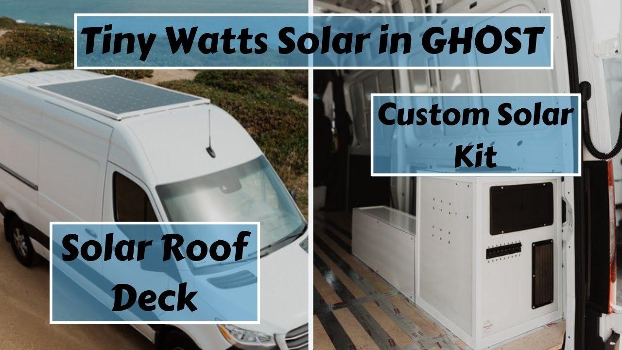 Stealth Van Build Ghost Solar With Tiny Watts Solar Solar Roof Deck And Custom Solar Kit Youtube Solar Kit Roof Deck Solar Roof