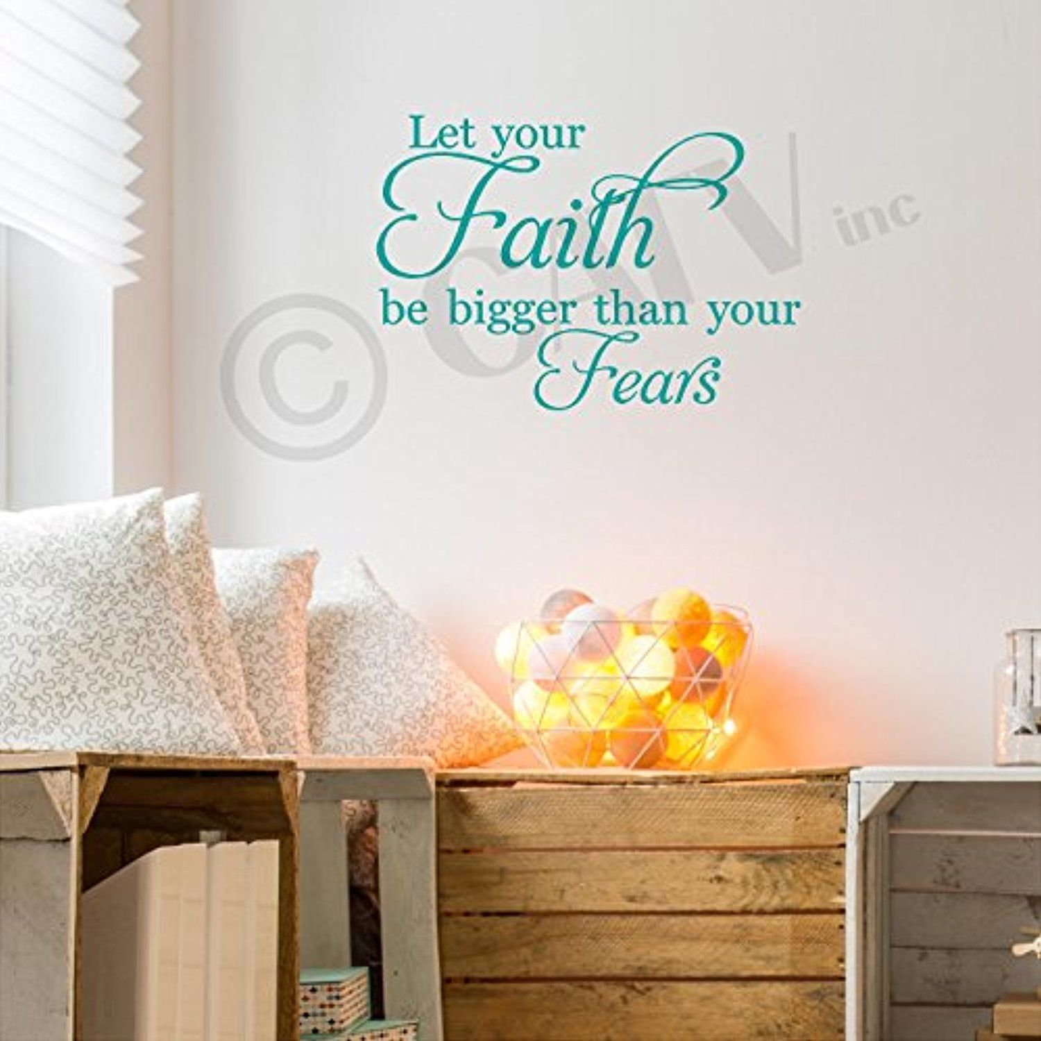 Let Your Faith Be Bigger Than Your Fears Vinyl Lettering Wall Decal