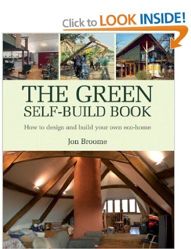 The Green Self Build Book How To Design And Your Own Eco