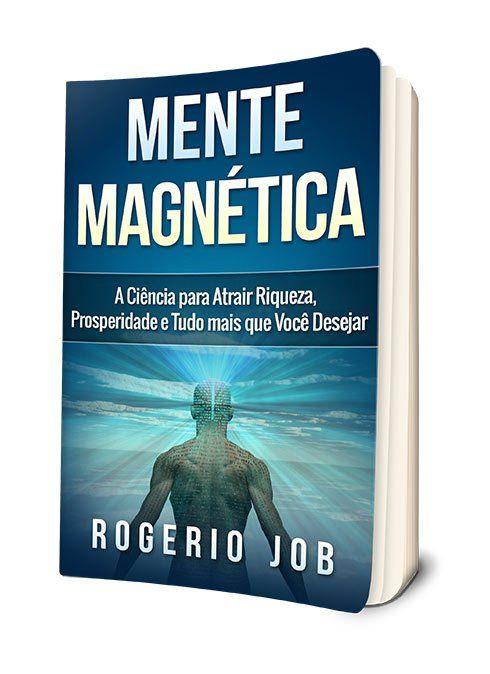 Mente Magnetica A Ciencia Para Atrair Riqueza Prosperidade E
