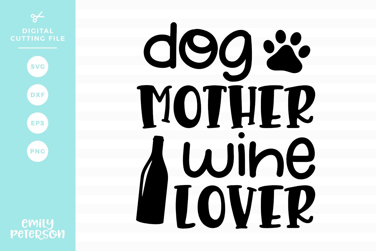 Download Dog Mother Wine Lover SVG DXF by Emily Peterson Studio on ...
