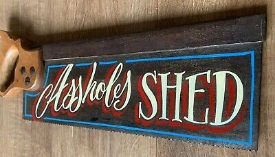 """Vintage Hand Painted Hand Saw, """"Assholes Shed"""", Mancave, Shop Display, Wall Art    eBay"""