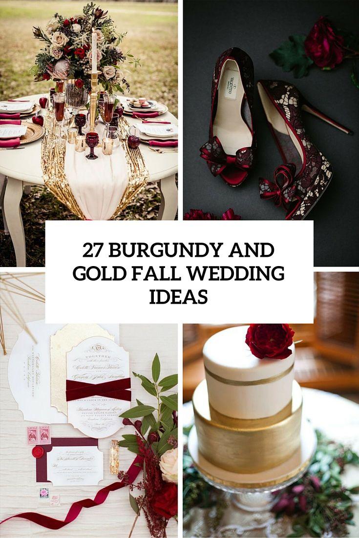27 Timeless Burgund und Gold Herbst Hochzeit Ideen - Burgund, Gold ...