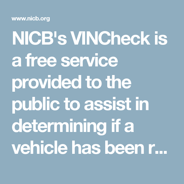Nicb S Vincheck Is A Free Service Provided To The Public To Assist