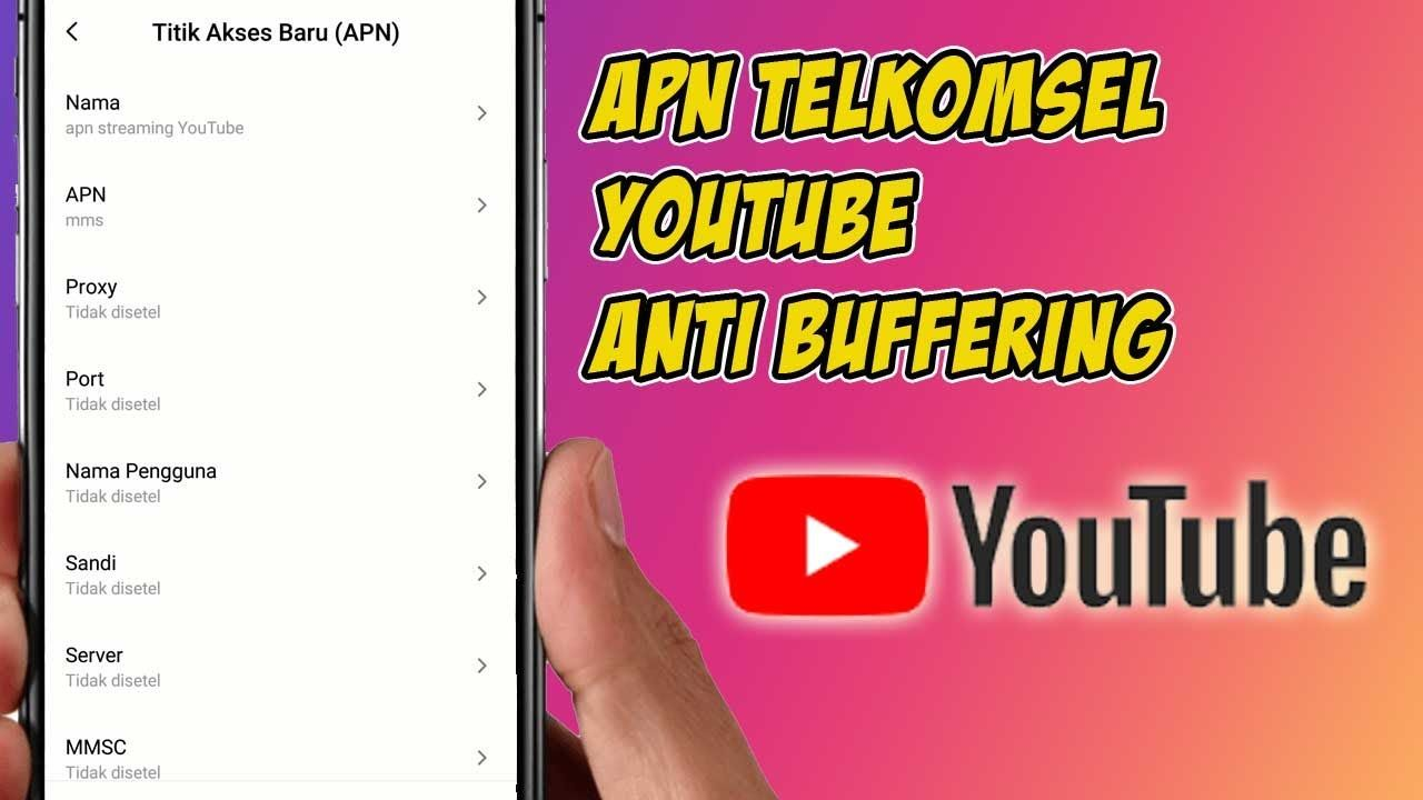 Cara Setting Apn Telkomsel Youtube Anti Buffering Youtube Persandian Nama