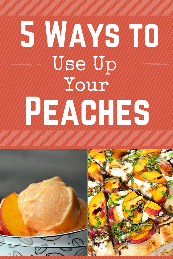5 Ways to Use Up Your Farmers Market Peaches