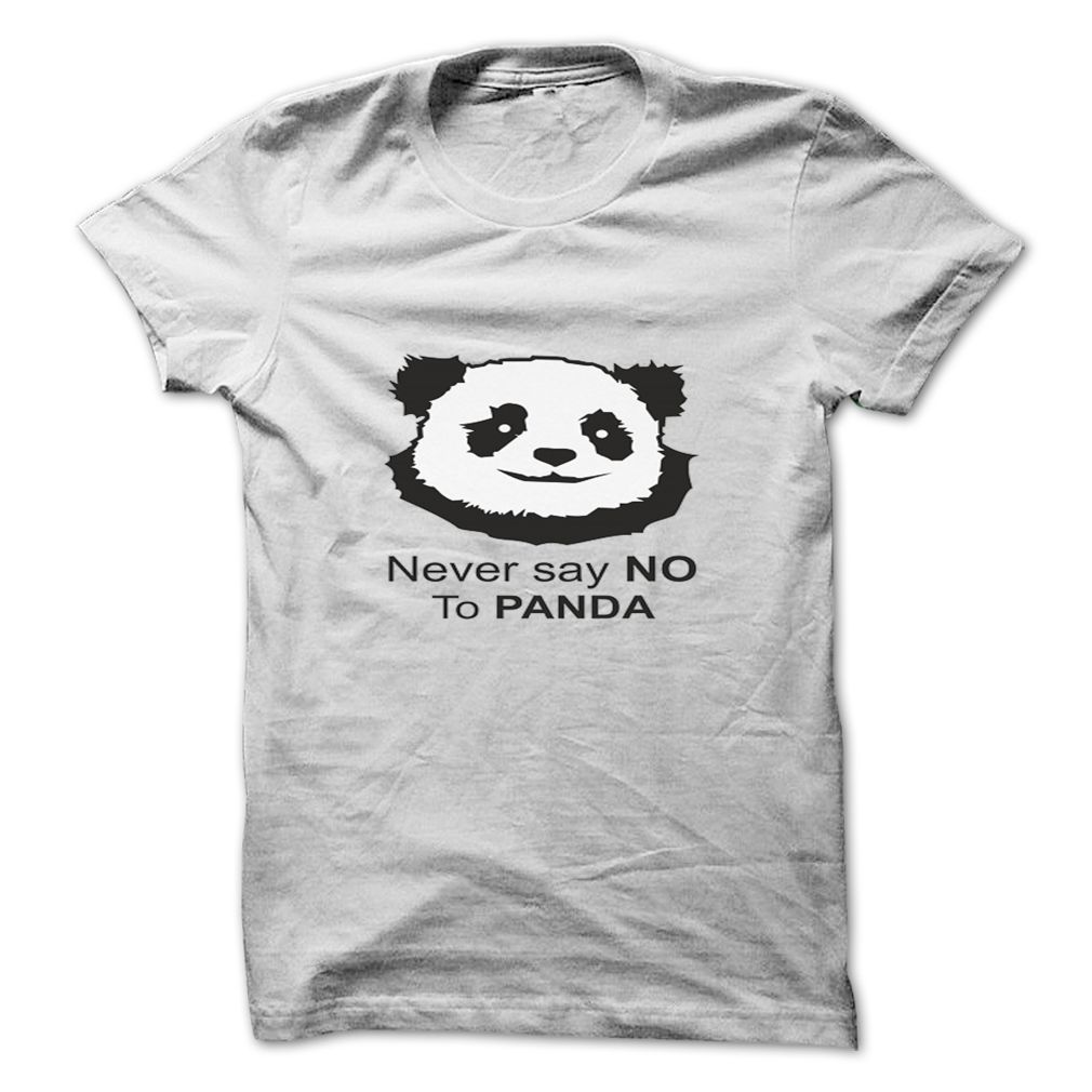 Never Say No To Panda Family T Shirts Store Pinterest Shirt