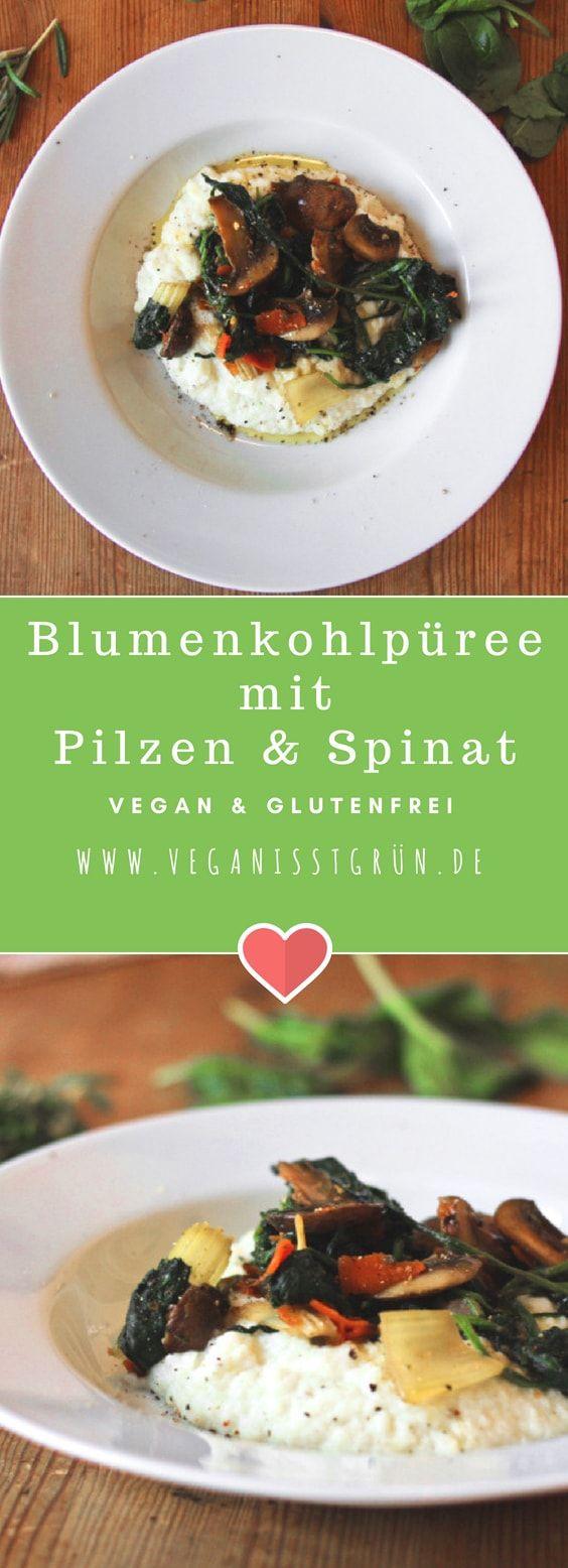 Blumenkohlpüree mit Pilzen und Spinat #veganerezepte