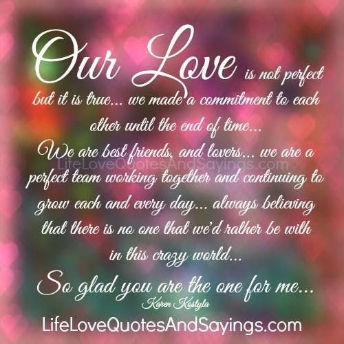 Http Www Lifelovequotesandsayings Com Wp Content Uploads 2014 02 Our Love Is Not Perfec Jpg Our Love Quotes Love Quotes I Love You Pictures