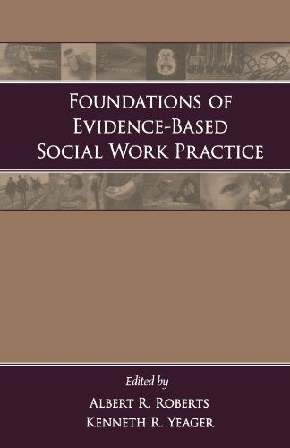 Foundations Of Evidence Based Social Work Practice By Albert R