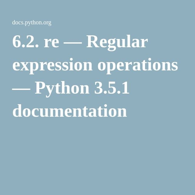 6.2. re — Regular expression operations — Python 3.5.1 documentation ...