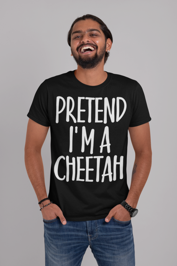 Awesome Easy Costume Gift Idea for man - Pretend I'm Cheetah T-Shirt. Amp up collection of accessories: diy, vampire ghost costume, pants, scary face head mask, purse, decorations. This Tshirt - Cool present for skeleton, zombie, farmer, daddy, boyfriend, peter peter, uncle on Christmas, Halloween Night. #mamp;mcostumediy